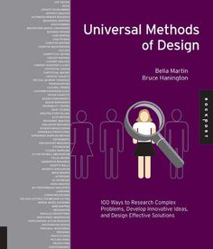 Universal Methods of Design  100 Ways to Research Complex Problems, Develop Innovative Ideas, and Design Effective Solutions