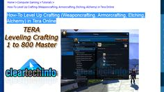 How-To Level Alchemy, Armorcrafting, Etching & Weaponsmithing. Tera Online Guide.