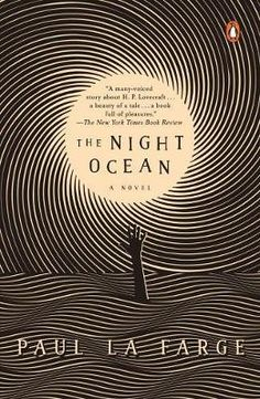 The Night Ocean - Paul La Farge - book with an intriguing cover/book about books