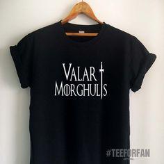 Valar Morghulis Shirt Quote Game of Thrones T Shirt Shirts Merchandise Tumblr Women Girls Men Unisex Top Tee Black/White/Grey/Red