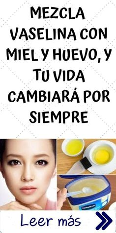 Mezcla Vaselina con Miel y Huevo, y tu Vida Cambiará por Siempre Las arrugas en la fren Face Tips, Beauty Tips For Face, Beauty Secrets, Beauty Care, Beauty Skin, Health And Beauty, Mascara Clara, Skin Tips, Skin Care Tips