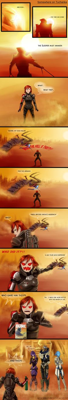 Half ME, half Dune, all awesome.  for_the_arrakis_by_izoldedeith-d6oddmx.jpg (369×2161) This is pretty funny.