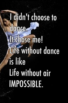A dancer will be the only person to understand this and if a dancer doesn't understand this then you're not a true dancer