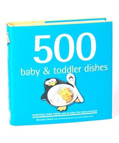 """Bradley's Books """"500 Baby & Toddler Dishes"""" hardcover on Zulily."""