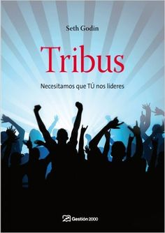 Tribus: Necesitamos que TÚ nos lideres MARKETING Y VENTAS: Amazon.es: Seth Godin: Libros