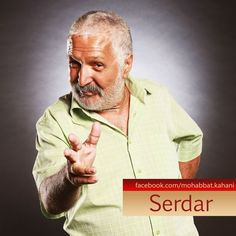 Serdar - Villain, conman, Eyşan's and Bahar's father.