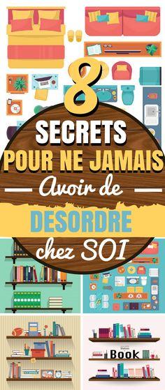 8 Secrets pour ne JAMAIS avoir de DÉSORDRE chez SOI