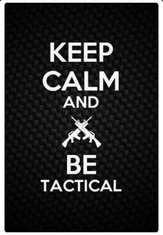 "Tactical motivation... ""Just be ready!"""