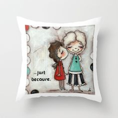 Just Because - Kiss your Mom by Diane Duda Throw Pillow by Diane Duda Art - $20.00
