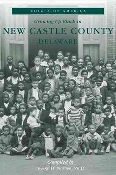 Growing Up Black in New Castle County by Jeanne Nutter Paperback Book (English)