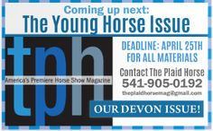 The Plaid Horse The Young Horse and Devon Issue www.ThePlaidHorse.com