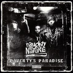 Today in Hip Hop History: Naughty By Nature released their fourth album Poverty's Paradise May 2, 1995