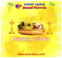Anand Travels wishes you and your family a very Happy Vishu Festivals. Get flat 5% of on all online bus ticket booking.  http://www.anandbus.com/  #HappyVishu #Vishu