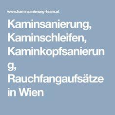 Kaminsanierung, Kaminschleifen, Kaminkopfsanierung, Rauchfangaufsätze in Wien