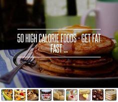 50 High #Calorie Foods - Get Fat Fast ... → #Health #Desai