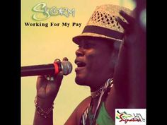 STORM - WORKING FOR MY PAY (Single) - SIGNATURE RECORDS (AUGUST 2013)