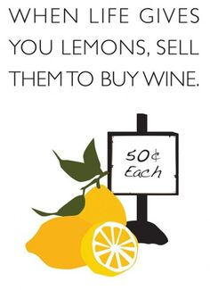 "Wine Quotes: ""When life gives you lemons, sell them to buy wine. Frases Humor, In Vino Veritas, Wine Time, Malm, Wine Tasting, Funny Quotes, Food Quotes, Nice Quotes, At Least"