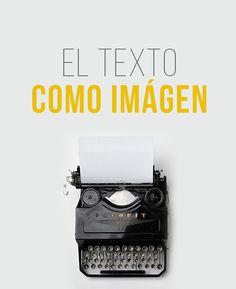 El texto como imagen | #Tipografía #Fuentes