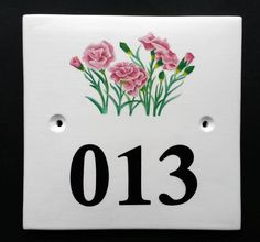 House Sign with Carnations Hand painted ceramic house number signs with paintings of birds, flowers, trees, animals and more. See our many picture choices on our website www.handpaintedhousesigns.co.uk