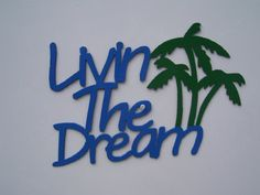 Livin The Dream by LeatonMetalDesigns. Explore more products on http://LeatonMetalDesigns.etsy.com