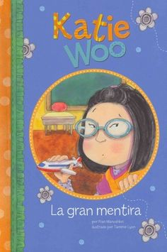 When Jake loses his brand new toy airplane, Katie Woo lies and says that she does not know where it is. Text in Spanish. (Grades: K-2) Call number: PZ73 .M233 2012