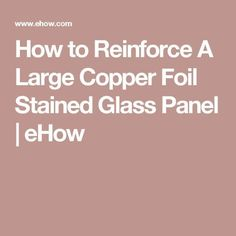 How to Reinforce A Large Copper Foil Stained Glass Panel Stained Glass Rose, Stained Glass Church, Stained Glass Ornaments, Stained Glass Lamps, Stained Glass Panels, Stained Glass Projects, Stained Glass Patterns, Leaded Glass, Mosaic Glass