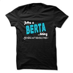 Its a BERTA thing You  wouldnt understand  - tee shirts #long sleeve t shirts #t shirt designs