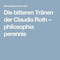 Die bitteren Tränen der Claudia Roth – philosophia perennis
