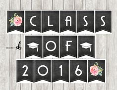 Graduation party bamner   https://www.etsy.com/listing/274219284/rustic-chalkboard-class-of-2016-banner