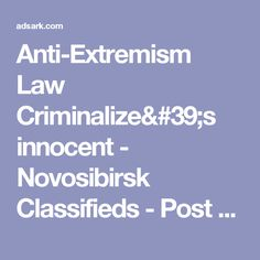 Anti-Extremism Law Criminalize's innocent - Novosibirsk Classifieds - Post Free Ads in Novosibirsk, Russia