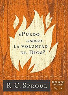 ¿Puedo conocer la voluntad de Dios? R. C. Sproul, serie de preguntas cruciales.