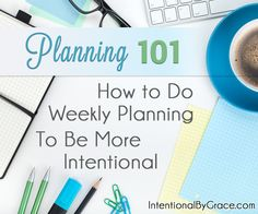 Planning 101- Weekly