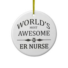 Gifts for nurses - World's Most Awesome ER Nurse Christmas Ornaments