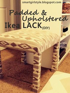 smartgirlstyle: Ikea LACK Table into Padded Bench