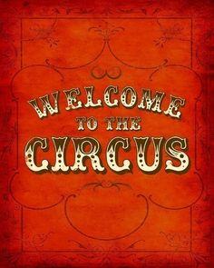 Welcome to the circus / Typographic sign - 8x10 Art Print (dark version)❤️
