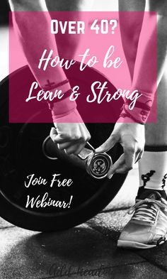 Over 40 women. How to be Lean & Strong. Food Freedom Webinar. Barbell Fit Mom can help you BE LEAN, STRONG & BE YOUR BEST! Listen and learn to be inspired.