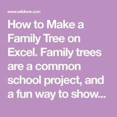 How to Make a Family Tree on Excel. Family trees are a common school project, and a fun way to show people your ancestry. Excel is capable of more complex genealogy projects as well, but for longterm research projects you may prefer...