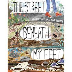 Street Beneath My Feet (Hardcover) (Charlotte Guillain & Yuval Zommer) - Travel Molten Core, Preschool Prep, Prep Book, Gift Finder, Word Pictures, Gandalf, Children's Literature, The Guardian, Handmade Crafts