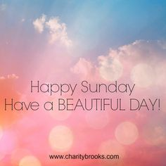 Happy Sunday Friends! Have a Happy Day! #happysunday