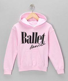 Look at this Dancewearables Pink 'Ballet Dance' Hoodie - Girls on today! Dance Outfits, Sport Outfits, Cute Outfits, Ballet Outfits, Disney Outfits, Dance Shirts, T Shirts, Ballet Studio, Ballet Clothes