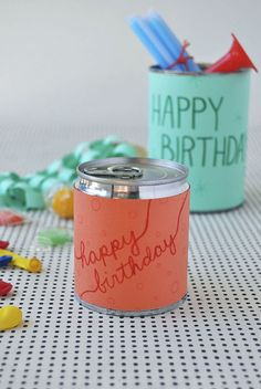 Birthday in a Can - Oh Happy Day!