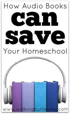 How Audio Books Can Save Your Homeschool