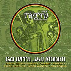 Go With Jah Riddim (Taitu Records)  #AddisPablo #DawehCongo #GoWithJahRiddim #KabakaPyramid #MarkWonder #MicahShemaiah #SamoryI #TaituRecords
