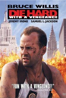 *DIE HARD WITH A VENGENCE,  (1995) Poster:  John McClane + a Harlem store owner are targeted by German terrorists Simon Gruber in New York City, where he plans to rob the Federal Reserve Building. Starring:  Bruce Willis, Jeremy Irons & Samuel L. Jackson...