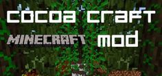 New post (CocoaCraft Mod 1.7.10/1.7.2) has been published on CocoaCraft Mod 1.7.10/1.7.2  -  Minecraft Resource Packs