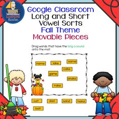 This is a Google Classroom activity with vowel sorts for the long and short sounds of A, E, I, O, and U.