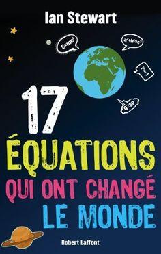 17 Équations qui ont changé le monde de Ian STEWART, http://www.amazon.fr/dp/B00HYNZ2L8/ref=cm_sw_r_pi_dp_g3mZub135TXK9
