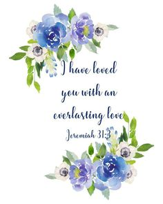 Download printable Bible verse art. Favorite verse from Jeremiah is framed with blue watercolor hydrangeas, lovely for your wall art, or elegant and thoughtful gift.