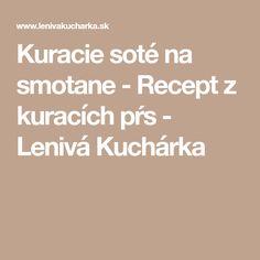 Kuracie soté na smotane - Recept z kuracích pŕs - Lenivá Kuchárka
