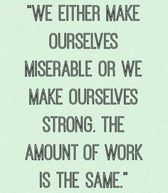 Make yourself strong.